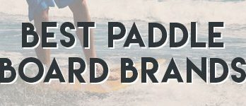 best paddle board brands