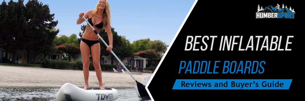 Best Inflatable Paddle Boards - Review