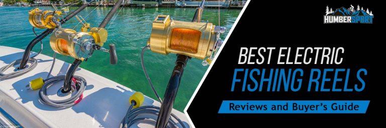 Best Electric Fishing Reels Reviewed In 2021