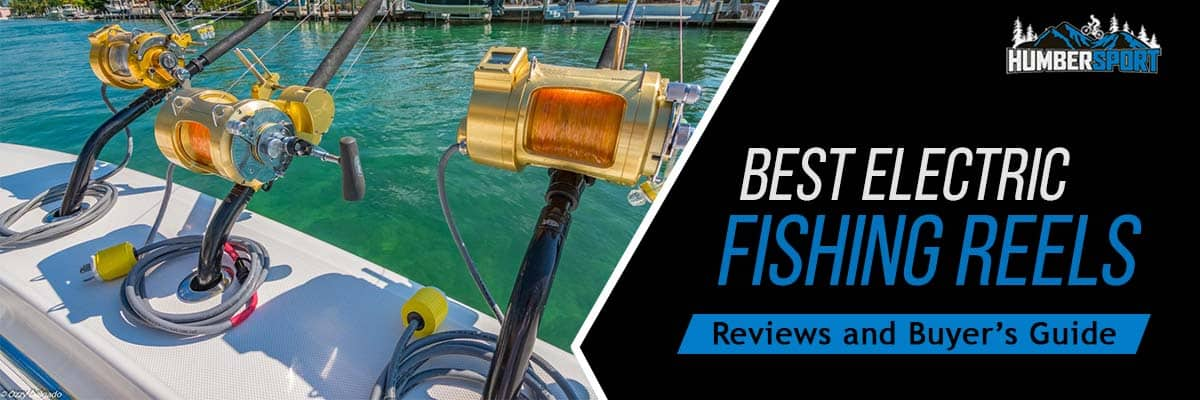 best electric fishing reels