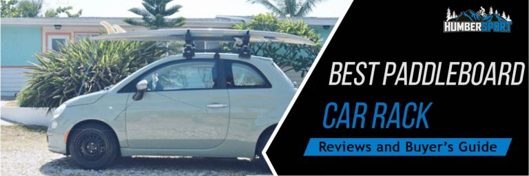 Best SUP (Paddle Board) Car Roof Racks And Carriers Reviewed For 2021