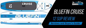 BlueFin-Cruise-12-SUP-board-review